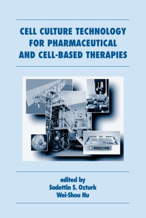 Cell Culture Technology for Pharmaceutical and Cell-Based Therapies: 1st Edition (Hardback) book cover