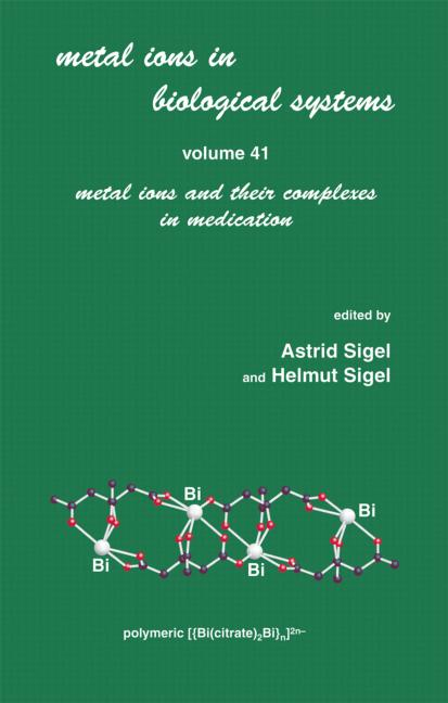 Metal Ions in Biological Systems: Volume 41: Metal Ions and Their Complexes in Medication book cover