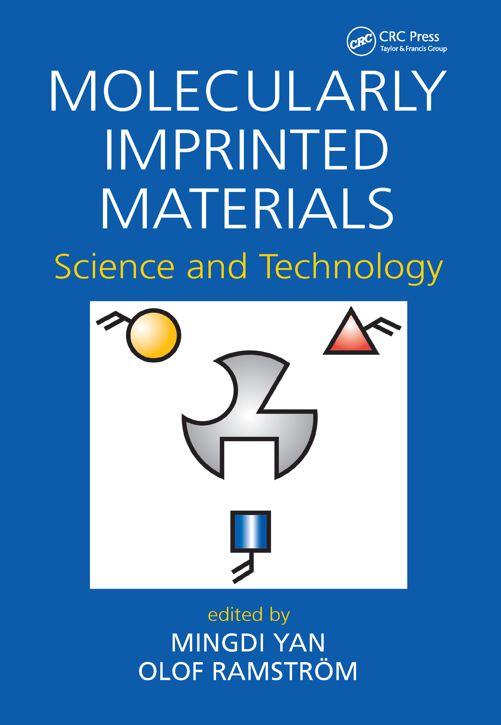 Molecularly Imprinted Materials: Science and Technology, 1st Edition (Hardback) book cover