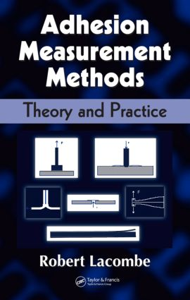 Adhesion Measurement Methods: Theory and Practice, 1st Edition (Hardback) book cover
