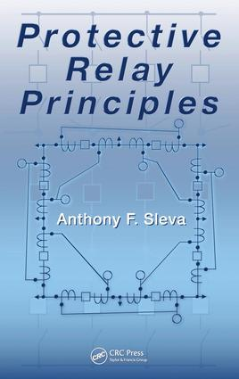 Protective Relay Principles: 1st Edition (Hardback) book cover