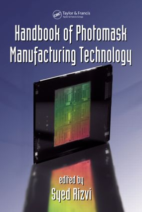 Handbook of Photomask Manufacturing Technology: 1st Edition (Hardback) book cover