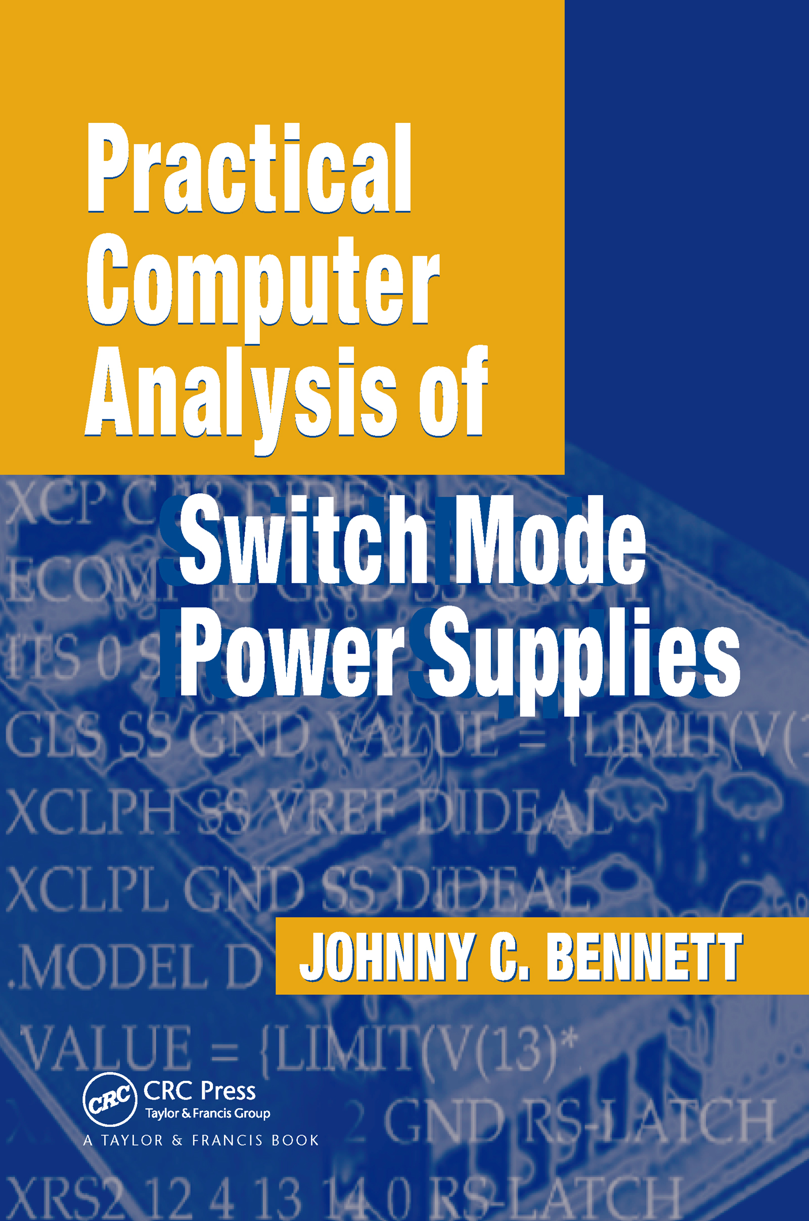 Practical Computer Analysis of Switch Mode Power Supplies: 1st Edition (Hardback) book cover