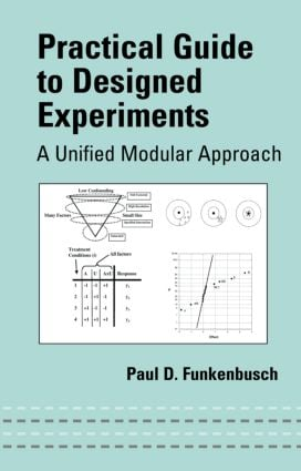 Practical Guide To Designed Experiments: A Unified Modular Approach, 1st Edition (Hardback) book cover