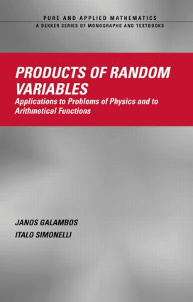 Products of Random Variables: Applications to Problems of Physics and to Arithmetical Functions, 1st Edition (Hardback) book cover