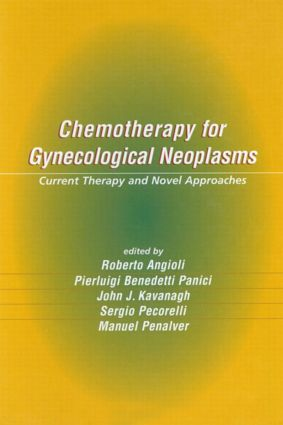 Chemotherapy for Gynecological Neoplasms: Current Therapy and Novel Approaches, 1st Edition (Hardback) book cover