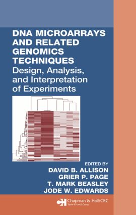 DNA Microarrays and Related Genomics Techniques: Design, Analysis, and Interpretation of Experiments (Hardback) book cover