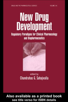 New Drug Development: Regulatory Paradigms for Clinical Pharmacology and Biopharmaceutics, 1st Edition (Hardback) book cover