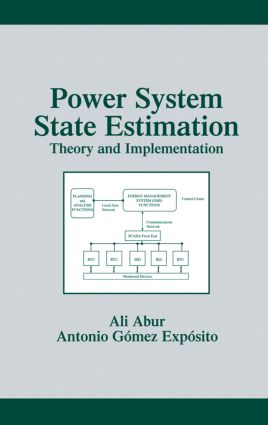 Power System State Estimation: Theory and Implementation, 1st Edition (Hardback) book cover