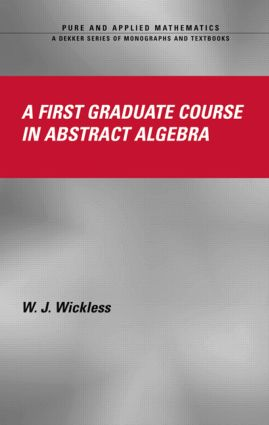 A First Graduate Course in Abstract Algebra: 1st Edition (Hardback) book cover