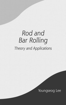 Rod and Bar Rolling: Theory and Applications book cover