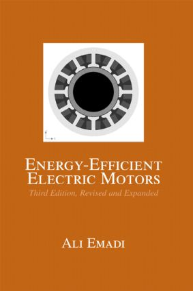 Energy-Efficient Electric Motors, Revised and Expanded: 3rd Edition (Hardback) book cover