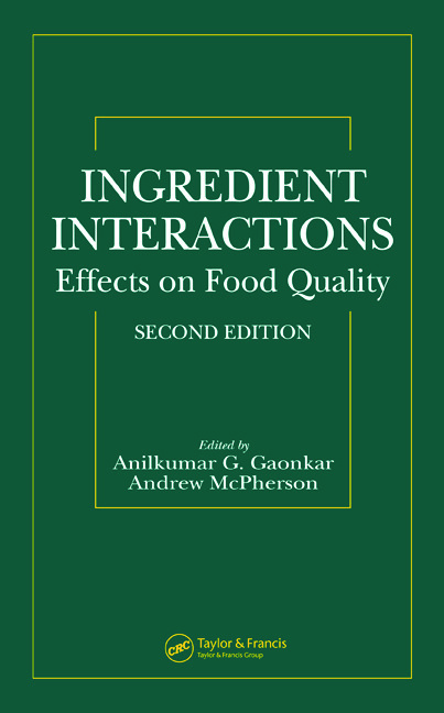 Ingredient Interactions: Effects on Food Quality, Second Edition book cover