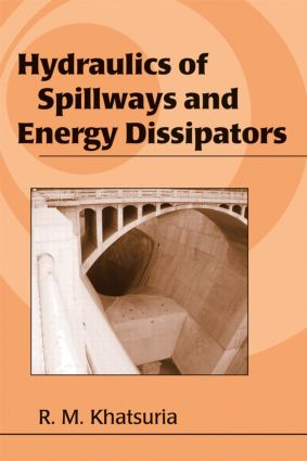 Hydraulics of Spillways and Energy Dissipators book cover