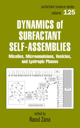 Dynamics of Surfactant Self-Assemblies: Micelles, Microemulsions, Vesicles and Lyotropic Phases book cover