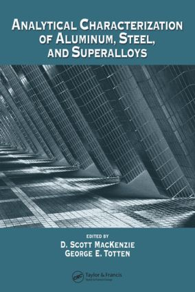 Analytical Characterization of Aluminum, Steel, and Superalloys: 1st Edition (Hardback) book cover