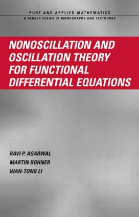 Nonoscillation and Oscillation Theory for Functional Differential Equations: 1st Edition (Hardback) book cover