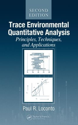 Trace Environmental Quantitative Analysis: Principles, Techniques and Applications, Second Edition, 2nd Edition (Hardback) book cover