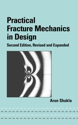 Practical Fracture Mechanics in Design: 2nd Edition (Hardback) book cover
