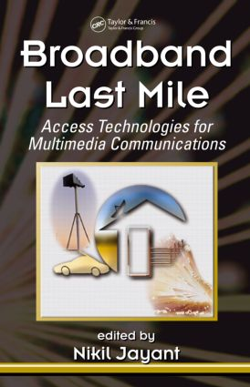 Broadband Last Mile: Access Technologies for Multimedia Communications book cover