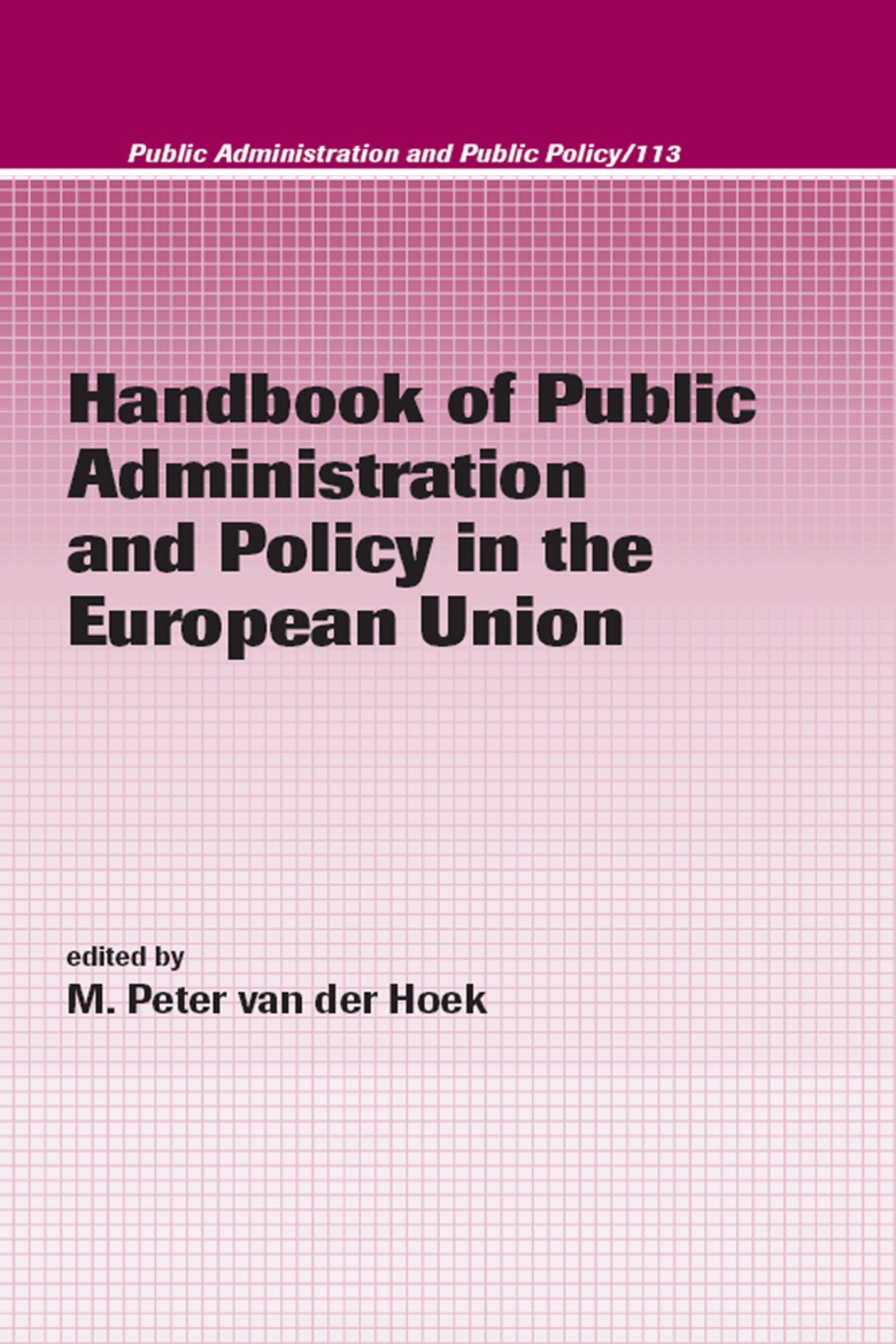Handbook of Public Administration and Policy in the European Union: 1st Edition (Hardback) book cover