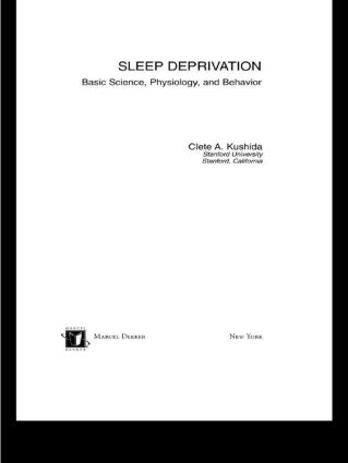 Sleep Deprivation: Basic Science, Physiology and Behavior book cover