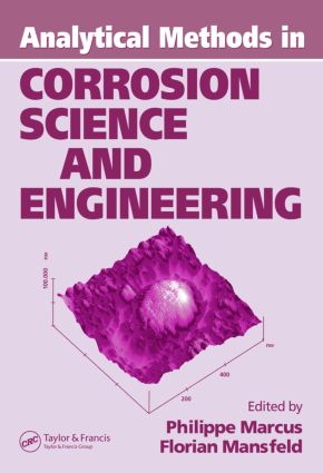 Analytical Methods In Corrosion Science and Engineering: 1st Edition (Hardback) book cover