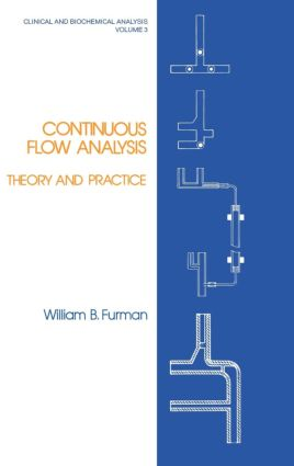 Continuous Flow Analysis: Theory and Practice, 1st Edition (Hardback) book cover