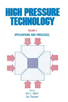 High Pressure Technology: Volume 2: Applications and Processes, 1st Edition (Hardback) book cover