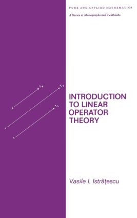 Introduction to Linear Operator Theory: 1st Edition (Hardback) book cover