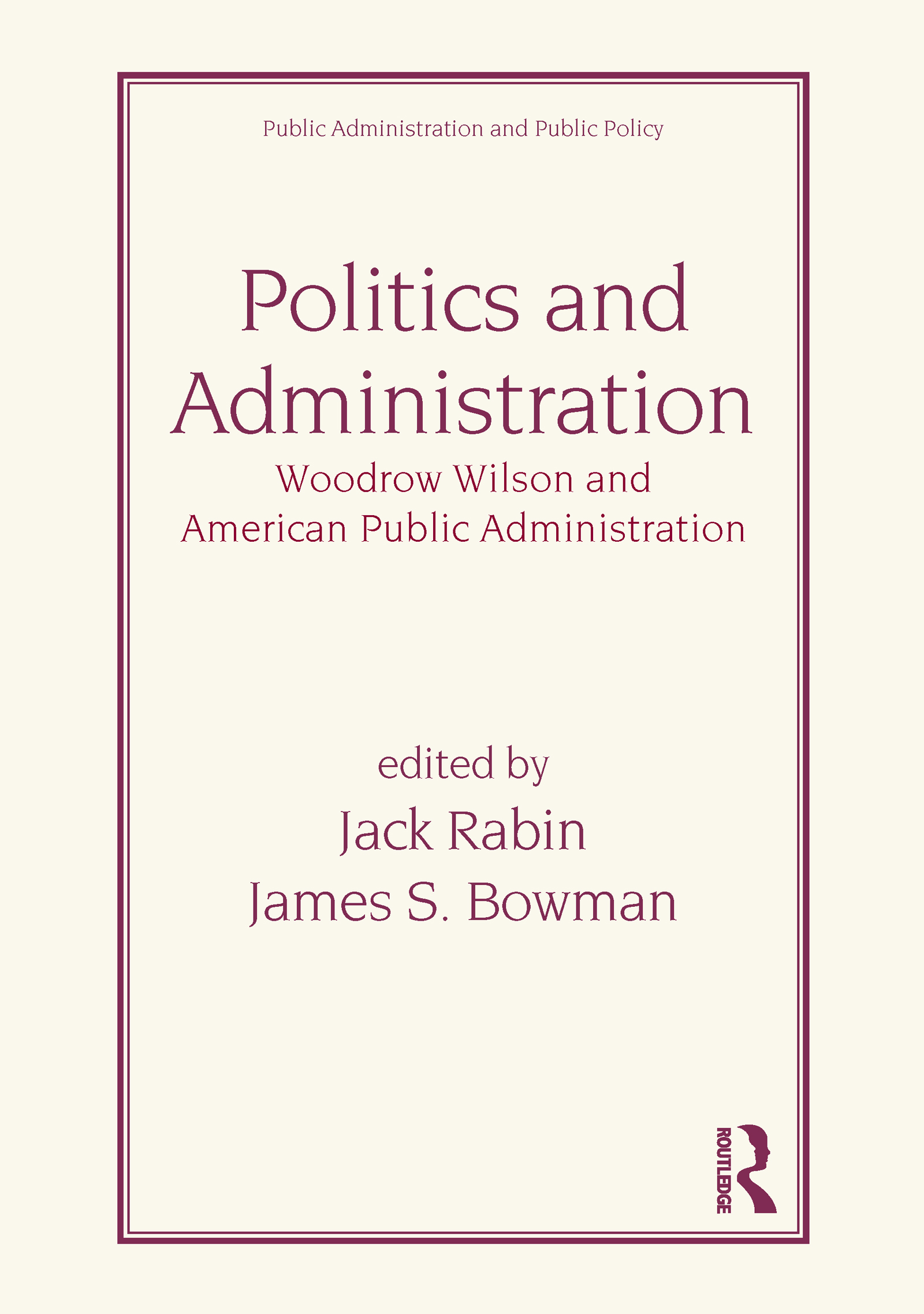 Politics and Administration: Woodrow Wilson and American Public Administration (Hardback) book cover
