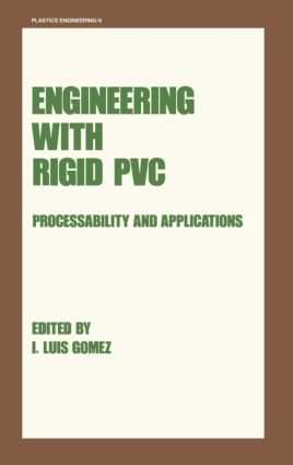 Engineering with Rigid PVC: Processability and Applications, 1st Edition (Hardback) book cover