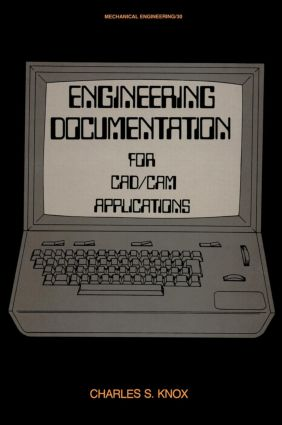 Engineering Documentation for CAD/CAM Applications: 1st Edition (Hardback) book cover