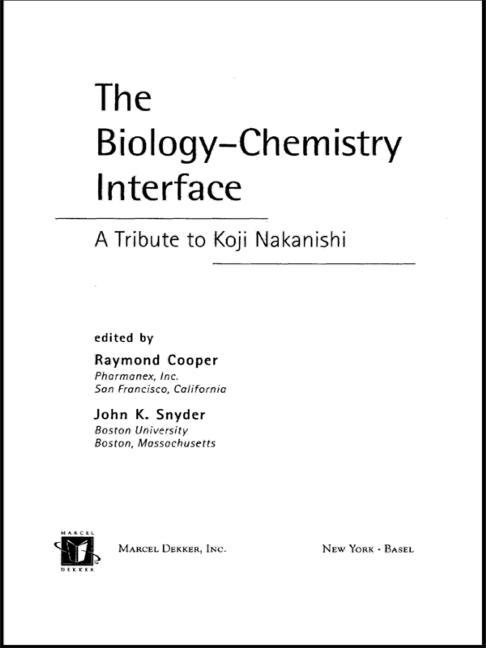 The Biology - Chemistry Interface: A Tribute To Koji Nakanishi, 1st Edition (Hardback) book cover