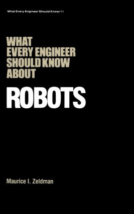 What Every Engineer Should Know about Robots: 1st Edition (Hardback) book cover