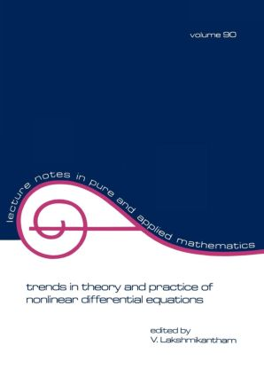 Trends in Theory and Practice of Nonlinear Differential Equations: 1st Edition (Paperback) book cover