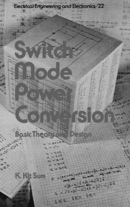 Switch Mode Power Conversion: Basic Theory and Design, 1st Edition (Hardback) book cover
