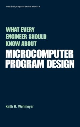 What Every Engineer Should Know about Microcomputer Software: 1st Edition (Hardback) book cover