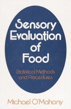 Sensory Evaluation of Food: Statistical Methods and Procedures, 1st Edition (Hardback) book cover