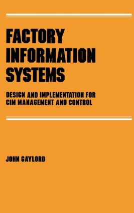 Factory Information Systems: Design and Implementation for Cim Management and Control book cover