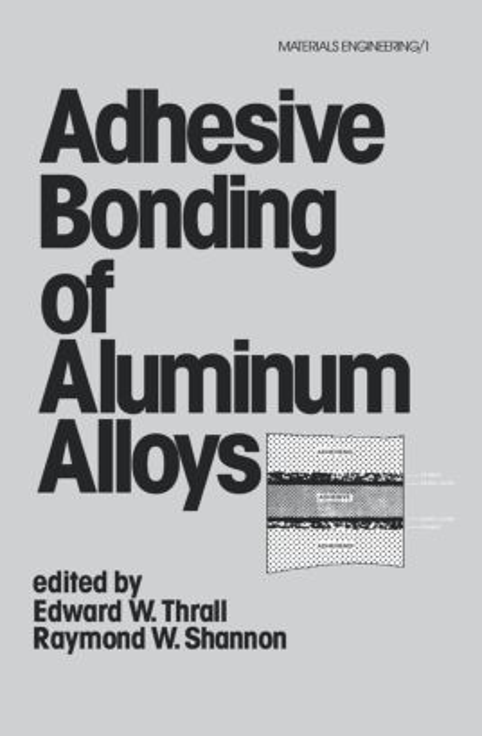 Adhesive Bonding of Aluminum Alloys: 1st Edition (Hardback) book cover