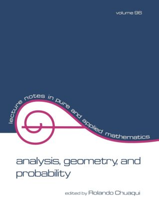 Analysis: Geometry, and Probability: Proceedings of the First Chilean Symposium of Mathematics, 1st Edition (Paperback) book cover