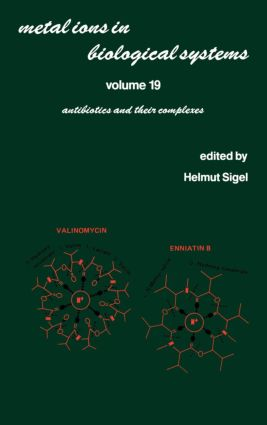 Metal Ions in Biological Systems: Volume 19: Antibiotics and Their Complexes book cover