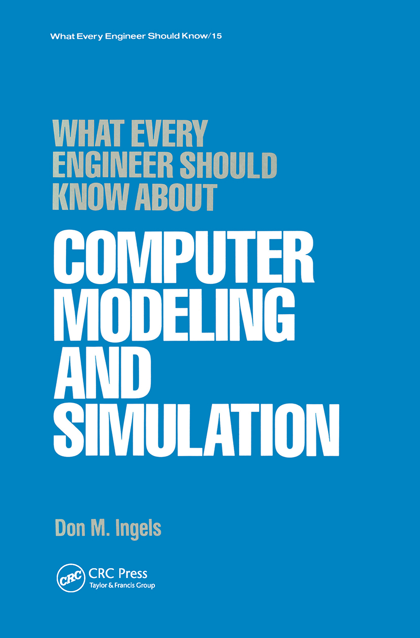 What Every Engineer Should Know about Computer Modeling and Simulation: 1st Edition (Hardback) book cover