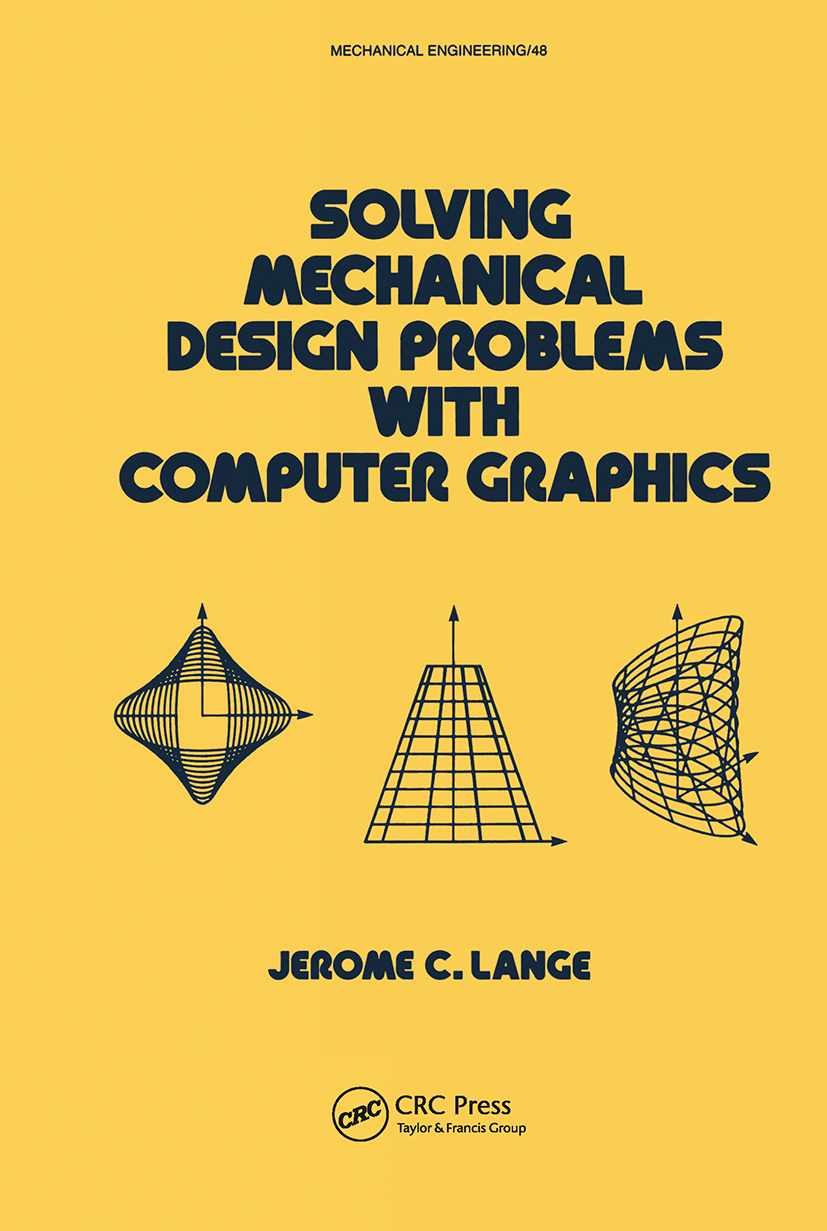 Solving Mechanical Design Problems with Computer Graphics: 1st Edition (Hardback) book cover