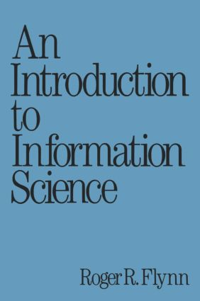 An Introduction to Information Science: 1st Edition (Hardback) book cover