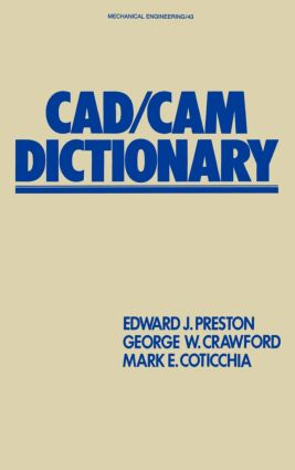 CAD/CAM Dictionary: 1st Edition (Hardback) book cover