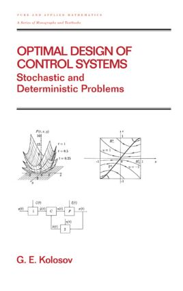Optimal Design of Control Systems: Stochastic and Deterministic Problems (Pure and Applied Mathematics: A Series of Monographs and Textbooks/221), 1st Edition (Hardback) book cover