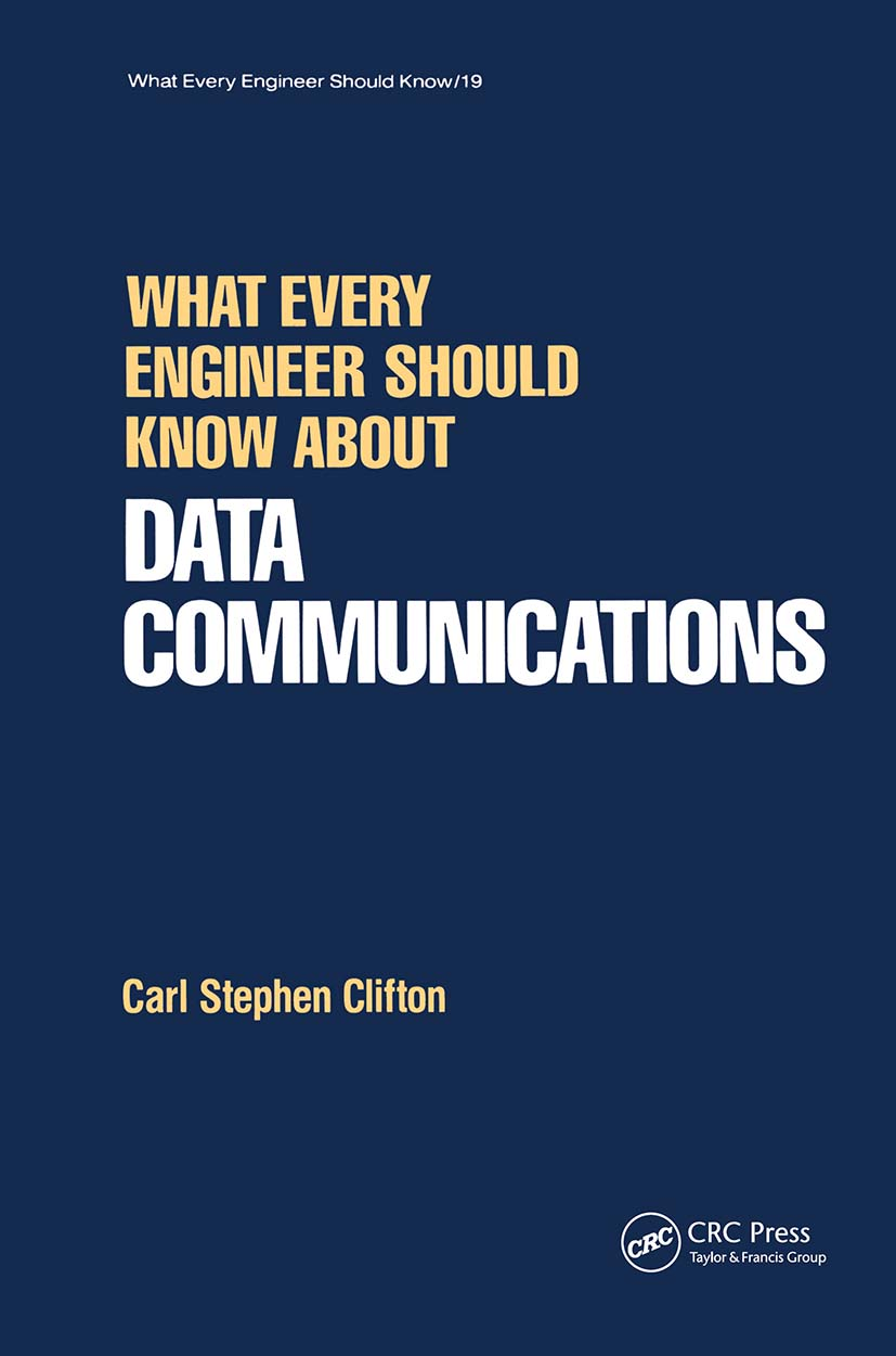 What Every Engineer Should Know about Data Communications: 1st Edition (Hardback) book cover
