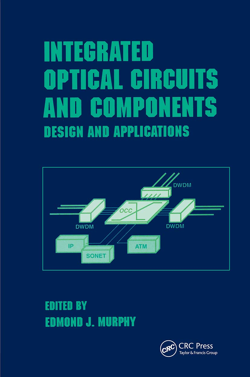 Integrated Optical Circuits and Components: Design and Applications, 1st Edition (Hardback) book cover